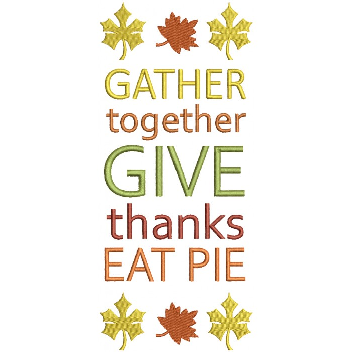 Gather Together Give Thanks Eat Pie Thanksgiving Filled Machine Embroidery Design Digitized Pattern
