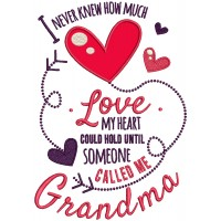 I Never Knew ow Much Love My Heart Could Hold Until Someone Called Me Grandma Applique Machine Embroidery Design Digitized Pattern