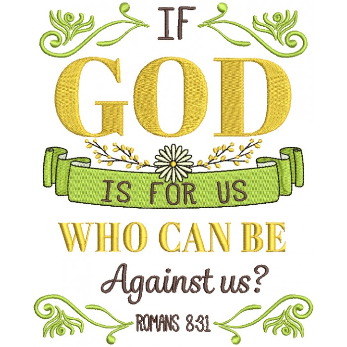 If God Is For Us Who Can Be Against Us Romans 8-31 Bible Verse Religious Filled Machine Embroidery Design Digitized Pattern