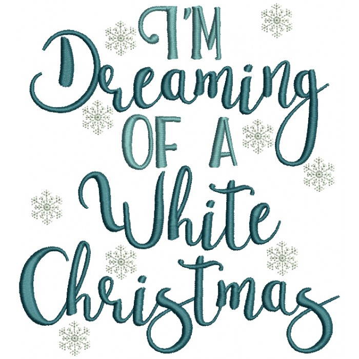 I'm Dreaming Of a White Christmas Filled Machine Embroidery Design Digitized Pattern