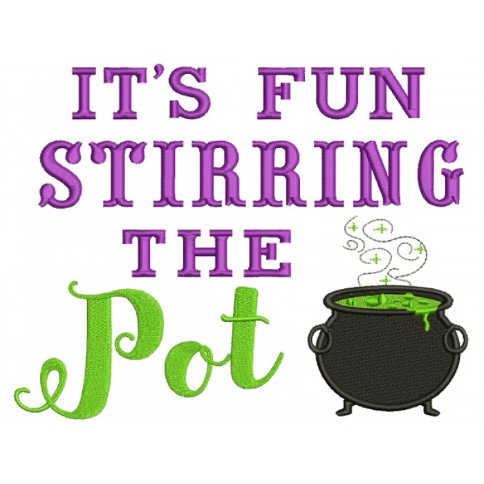It's Fun Stirring The Pot Halloween Filled Machine Embroidery Design Digitized Pattern