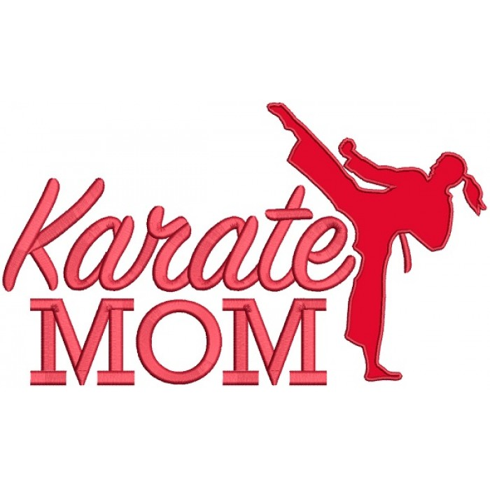 Karate Mom Sports Applique Machine Embroidery Design Digitized