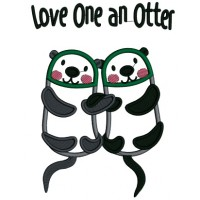 Love One An Otter Applique Machine Embroidery Design Digitized Pattern