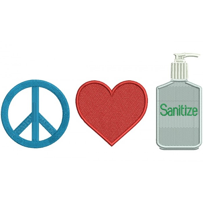 Peace Love Sanitize Filled Machine Embroidery Design Digitized Pattern