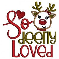 So Deerly Loved Cute Reindeer Christmas Applique Machine Embroidery Design Digitized Pattern