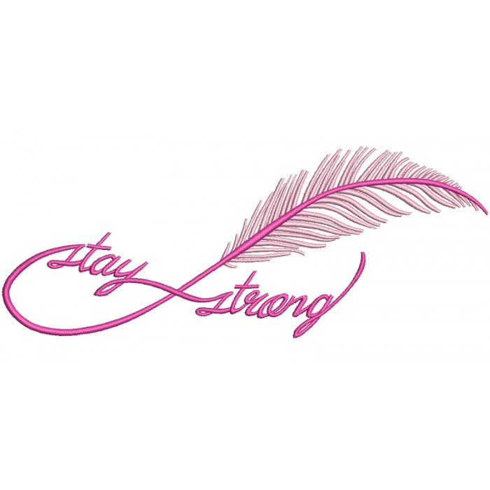 Stay strong Infinity Feather Breast Cancer Awareness Filled Machine Embroidery Design Digitized Pattern