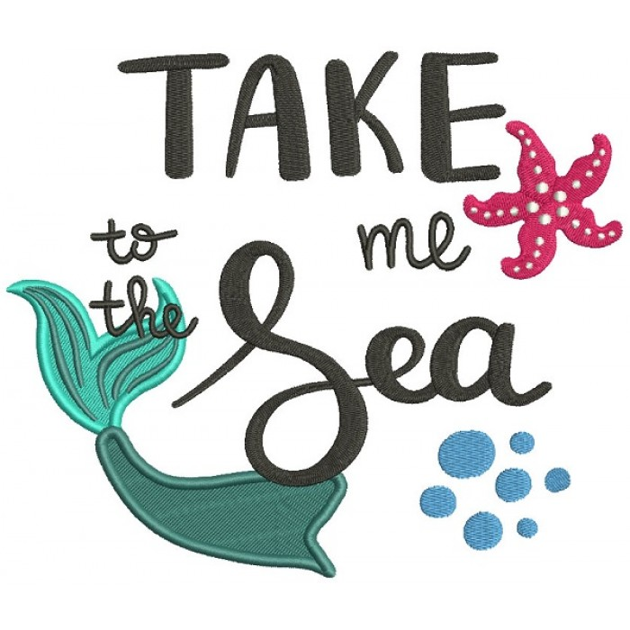 Take Me To The Sea Mermaid Tail Filled Machine Embroidery Design Digitized Pattern