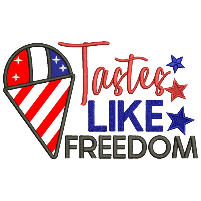 Tastes Like Freedom Patriotic Independence Day Ice Cream Cone Applique Machine Embroidery Design Digitized Pattern