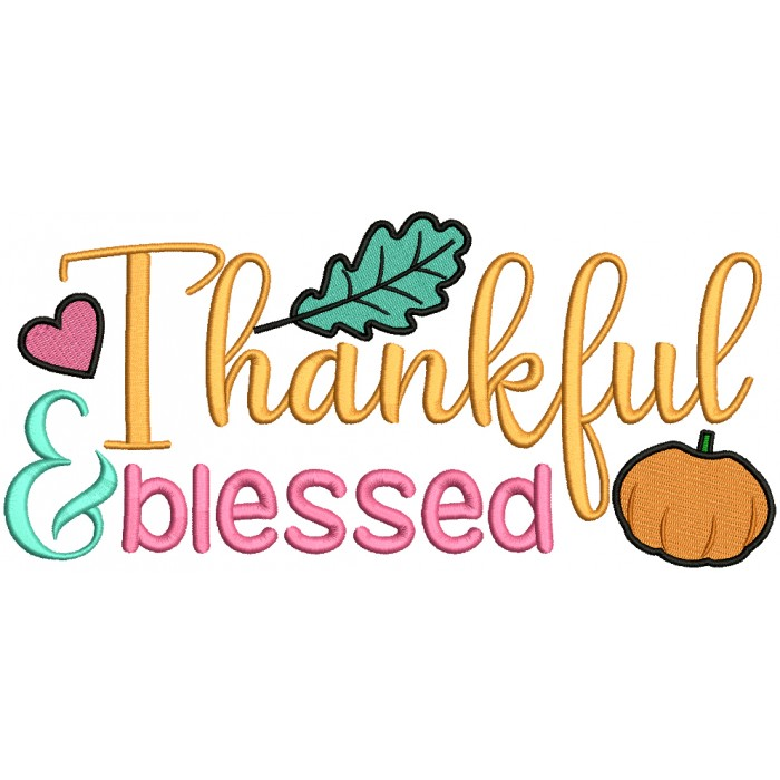 Thankful And Blessed Pumpkin And Leaves Thanksgiving Filled Machine Embroidery Design Digitized Pattern