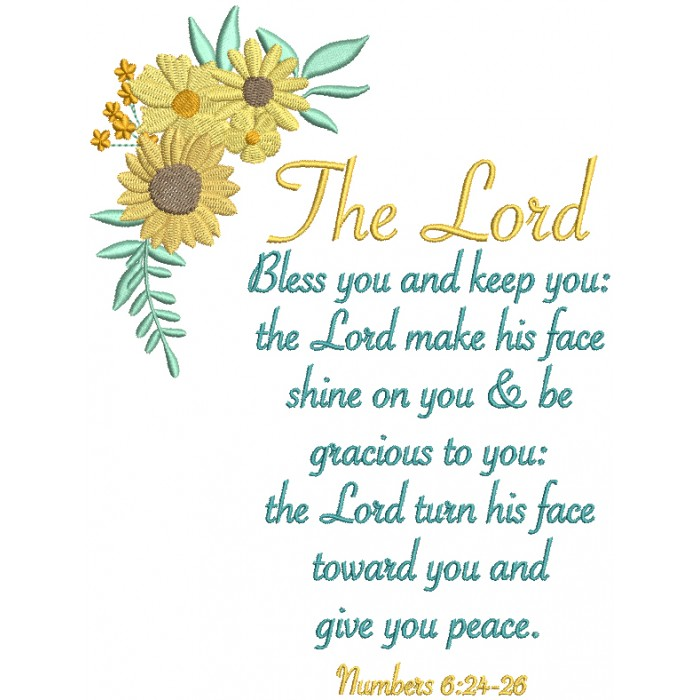 The Lord Bless You And Keep You The Lord Make His Face Shine On You And Be Gracious To You The Lord Turn His Face Toward You And Give You Peace Number 6-24-26 Bible Verse Religious Filled Machine Embroidery Design Digitized Pattern