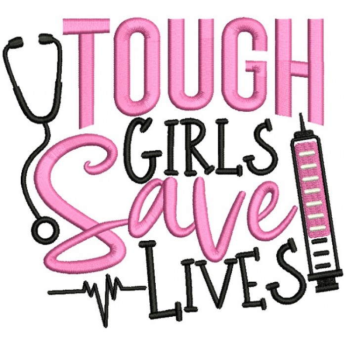 Tough Girls Save Lives Medical Nurse Filled Machine Embroidery Design Digitized Pattern