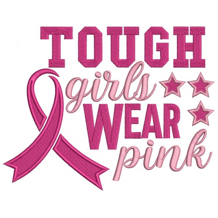 Tough Girls Wear Pink Breast Cancer Awareness Ribbon Filled Machine Embroidery Design Digitized Pattern