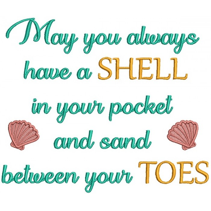 Two Shells May You Always Have a Shell In Your Pocket And Sand Between Your Toes Filled Machine Embroidery Design Digitized Pattern