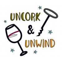 Uncorck And Unwind Applique Machine Embroidery Design Digitized Pattern