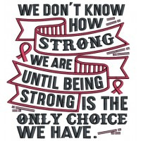 We Don't Know How Strong We Are Until Being Strong Is The Only Choice We Have Breast Cancer Awareness Applique Machine Embroidery Design Digitized Pattern