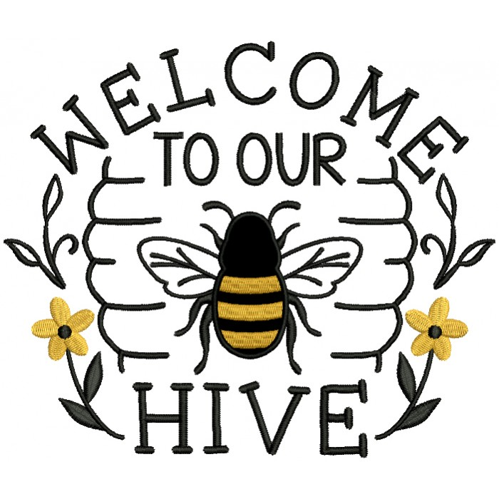Welcome To Our Hive Bee Applique Machine Embroidery Design Digitized Pattern