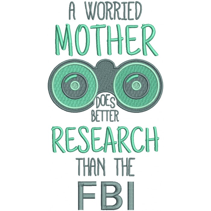 A Worried Mother Does Better Research Than FBI Filled Machine Embroidery Design Digitized Pattern
