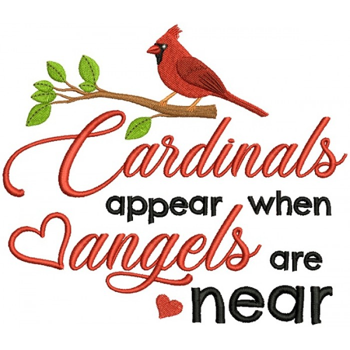 Cardinals Appear When Angels Are Near Filled Machine Embroidery Design Digitized Pattern
