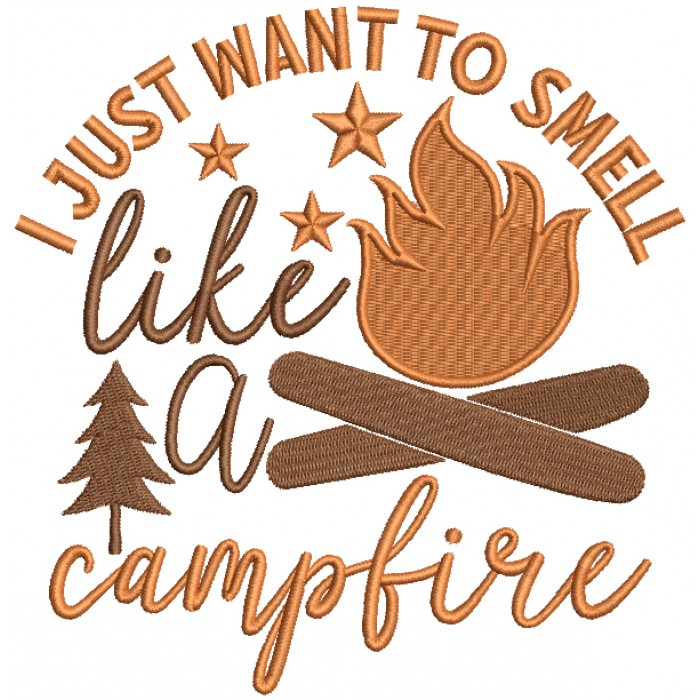 I Just Wanted To Smell Campfire Filled Machine Embroidery Design Digitized Pattern