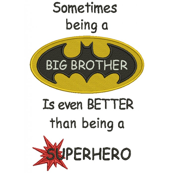 Sometimes Being a Big Brother Is Even Better Than Being a Superhero Filled Machine Embroidery Design Digitized Pattern