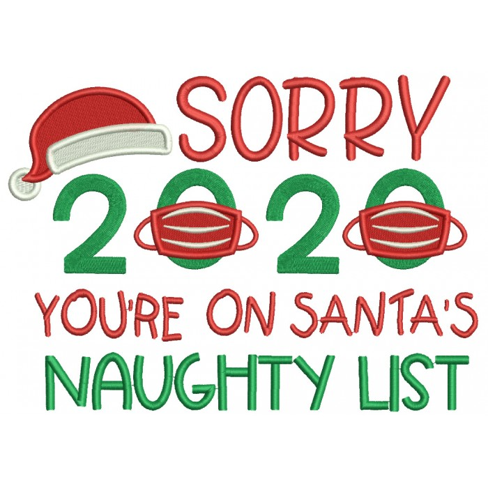Sorry 2020 You're On Santa's Naughty List New Year Filled Machine Embroidery Design Digitized Pattern