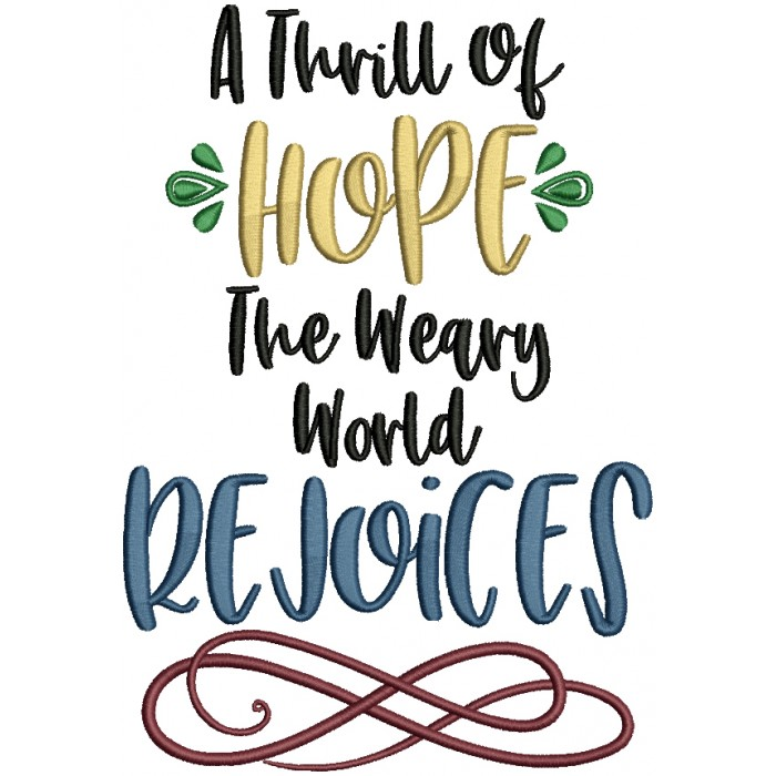 A Thrill Of Hope The Weary World Rejoices Filled Machine Embroidery Design Digitized Pattern