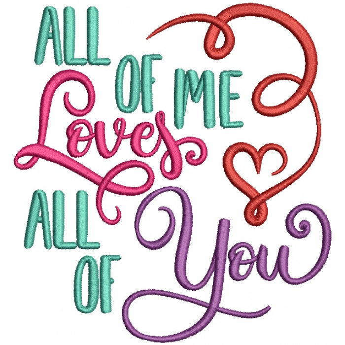 All Of Me Loves All Of You Filled Machine Embroidery Design Digitized Pattern