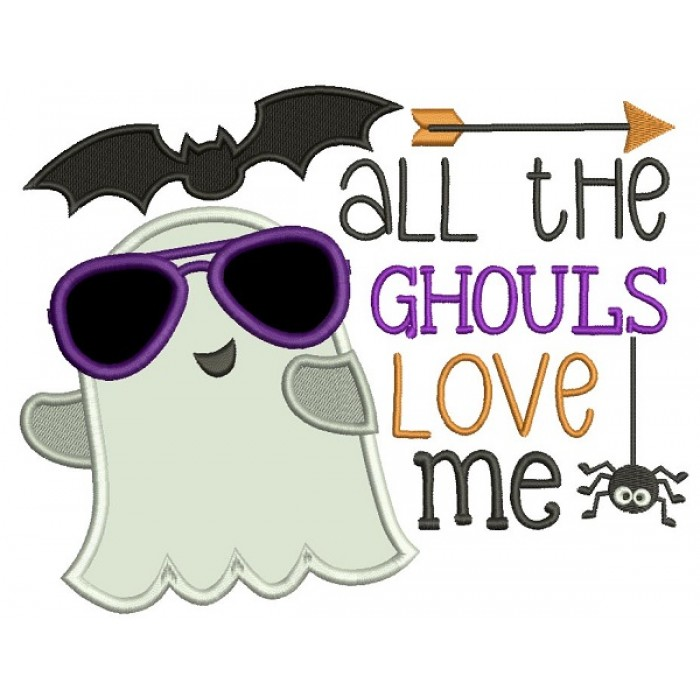All The Ghouls Love Me Ghost Wearing Cool Sunglasses Halloween Applique Machine Embroidery Design Digitized Pattern