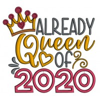 Already A Queen of 2020 New Year Applique Machine Embroidery Design Digitized Pattern