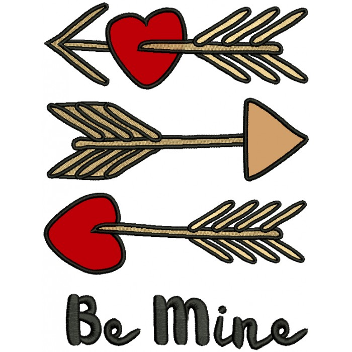 Be MIne Three Arrows Applique Machine Embroidery Design Digitized Pattern