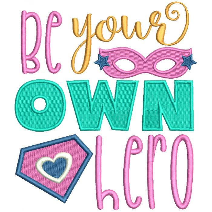 Be Your Own Hero Filled Machine Embroidery Design Digitized Pattern