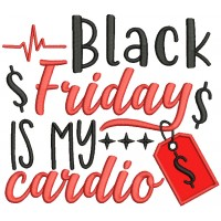 Black Friday Is My Cardio Applique Machine Embroidery Design Digitized Pattern