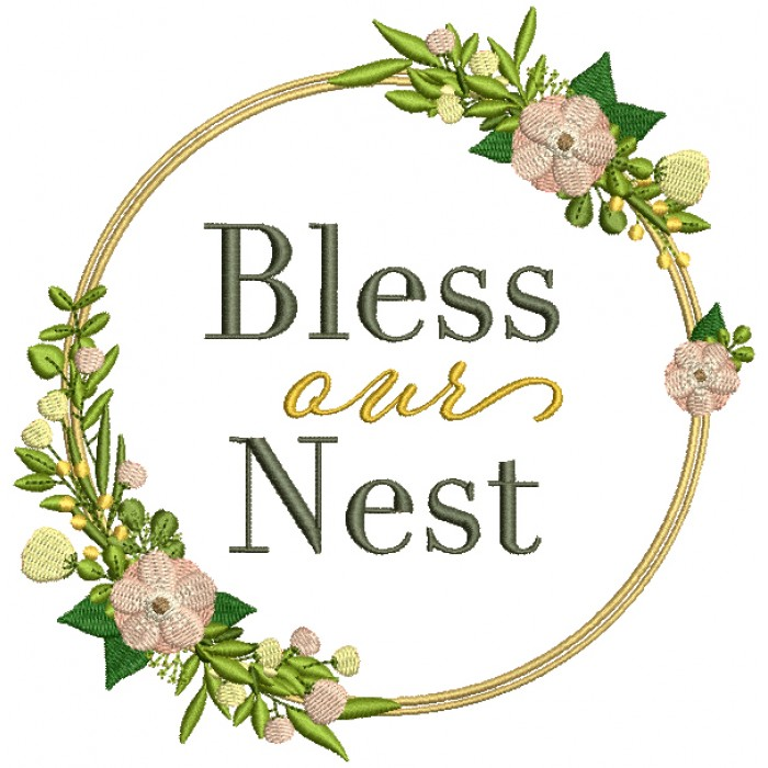 Bless Our Nest Ornamental Flower Frame Filled Machine Embroidery Design Digitized Pattern