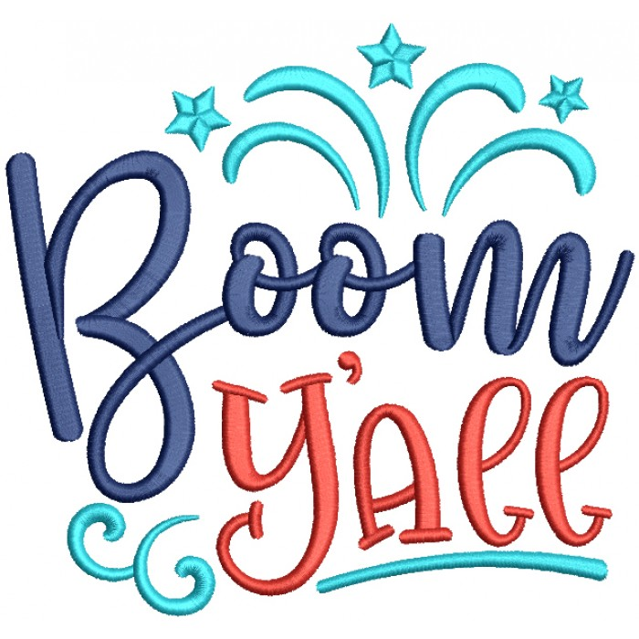 Boom Yall 4th Of July Patriotic Filled Machine Embroidery Design Digitized Pattern