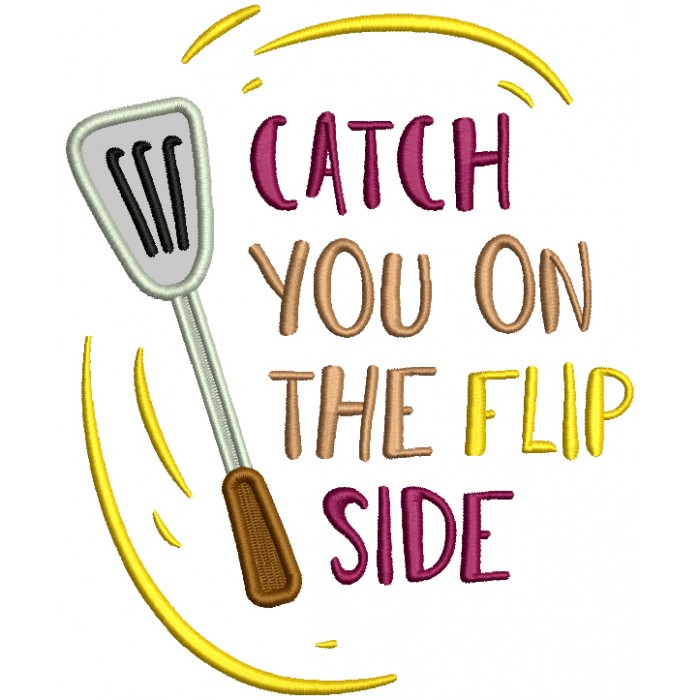Catch You On The Flip Side Applique Machine Embroidery Design Digitized Pattern