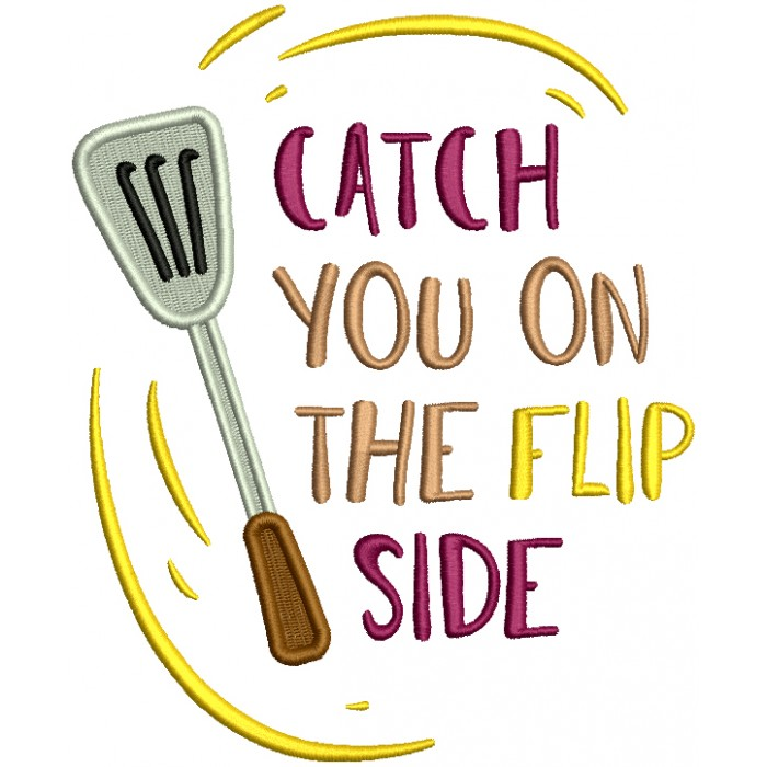 Catch You On The Flip Side Filled Machine Embroidery Design Digitized Pattern