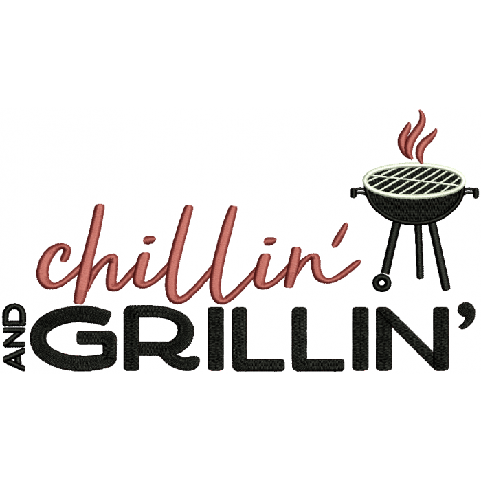 Chillin And Grillin Filled Machine Embroidery Design Digitized Pattern