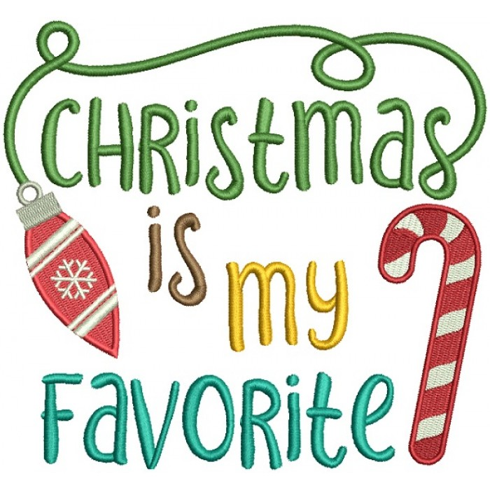 Christmas Is My Favorite Filled Machine Embroidery Design Digitized Pattern