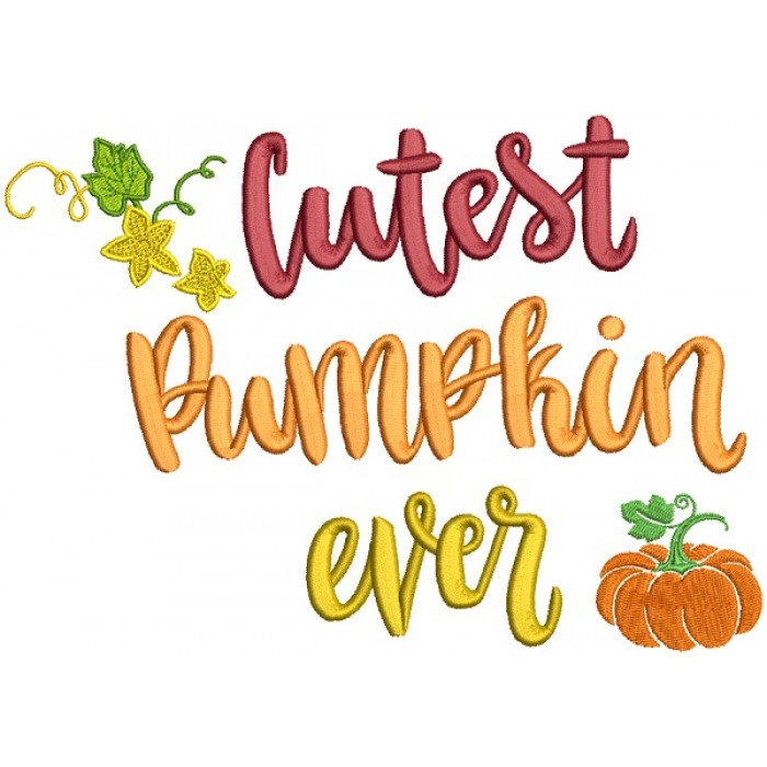 Cutest Pumpkin Ever Thanksgiving Filled Machine Embroidery Design Digitized Pattern