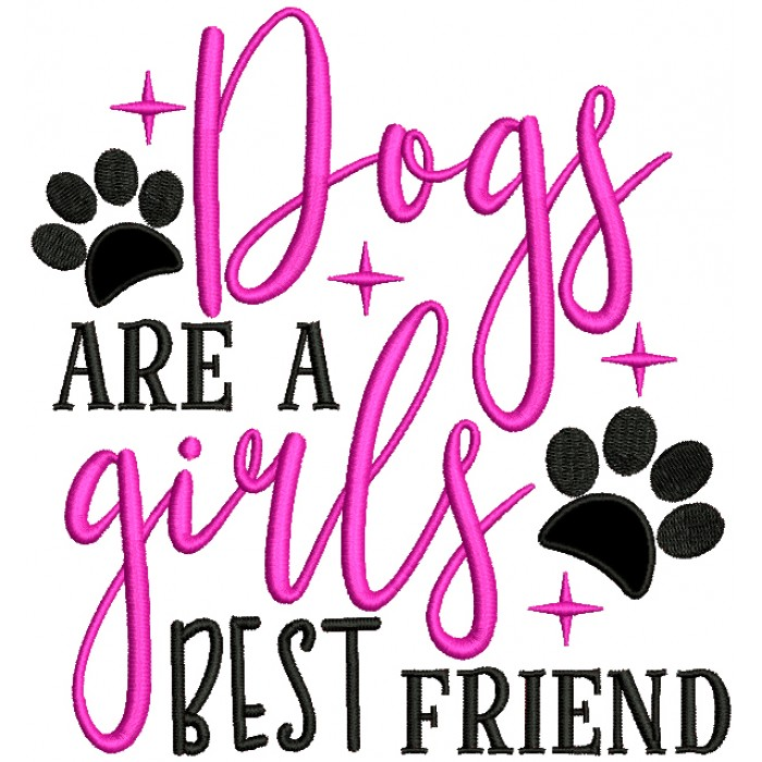 Dogs Are A Girls Best Friend Applique Machine Embroidery Design Digitized Pattern