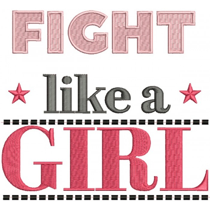 Fight Like a Girl Breast Cancer Awareness Filled Machine Embroidery Design Digitized Pattern