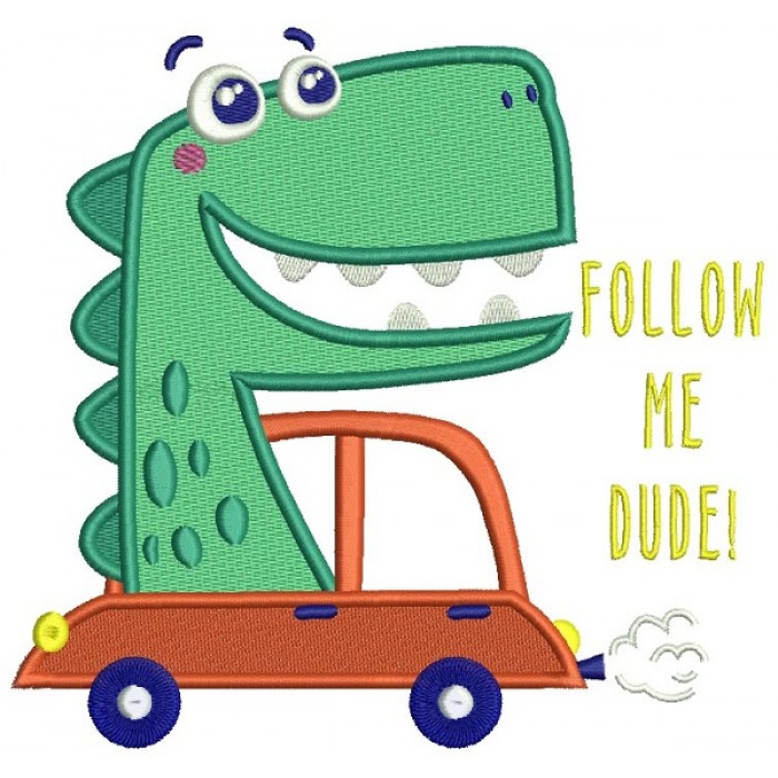 Follow Me Dude Cute Dinasour Filled Machine Embroidery Design Digitized Pattern