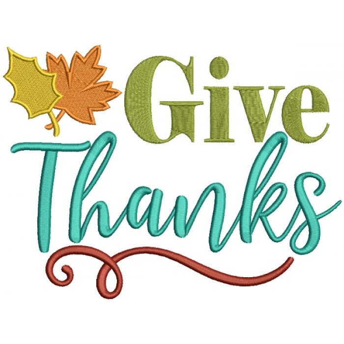 Give Thanks Autumn Leaves Filled Machine Embroidery Design Digitized Pattern