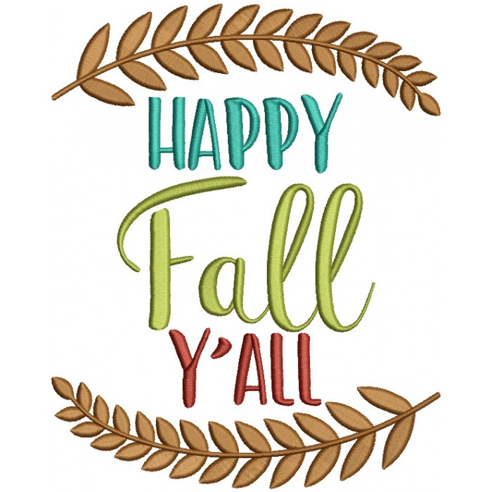 Happy Fall Yall Filled Machine Embroidery Design Digitized Pattern