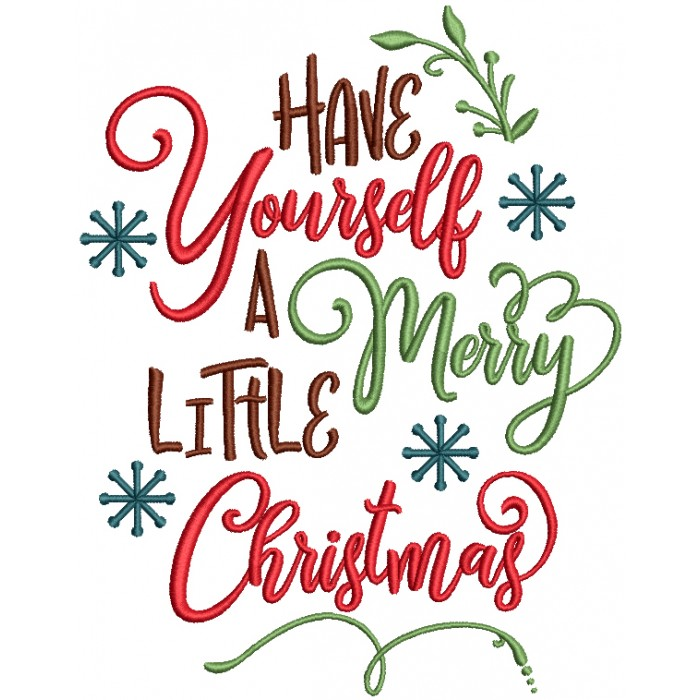 Have Yourself A Merry Little Christmas Filled Machine Embroidery Design Digitized Pattern