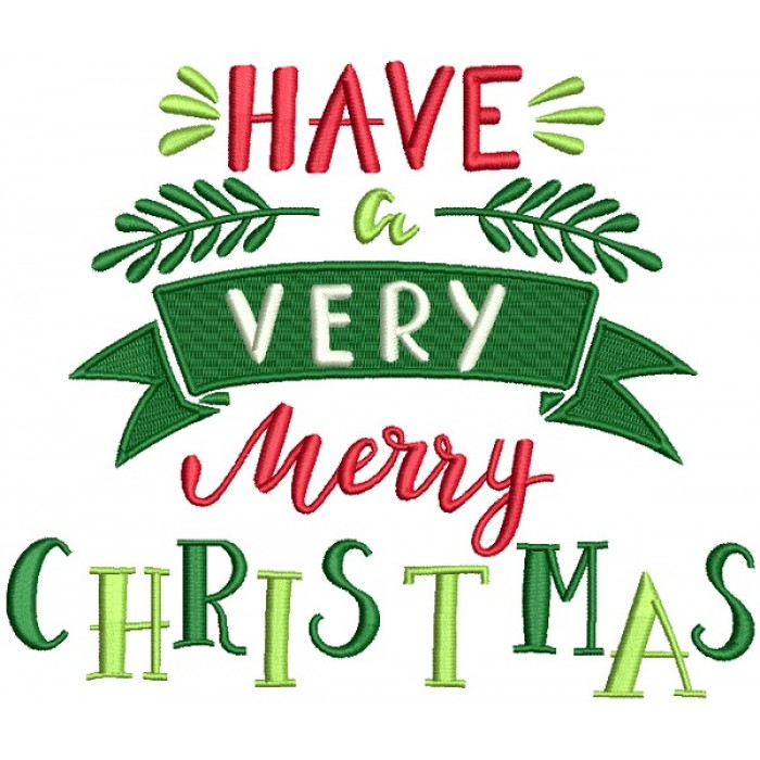 Have a Very Merry Christmas Banner Filled Machine Embroidery Design Digitized Pattern