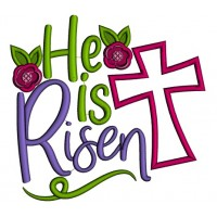 He Is Risen Flowers And a Cross Applique Easter Machine Embroidery Design Digitized Pattern