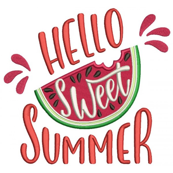 Hello Sweet Summer Watermelon Filled Machine Embroidery Design Digitized Pattern