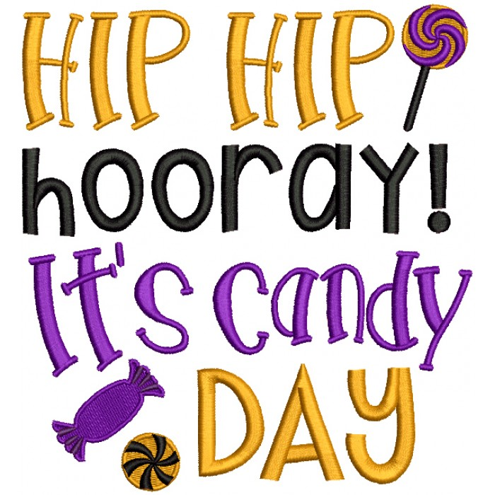 Hip Hip Hooray It's Candy Day Halloween Filled Machine Embroidery Design Digitized Pattern