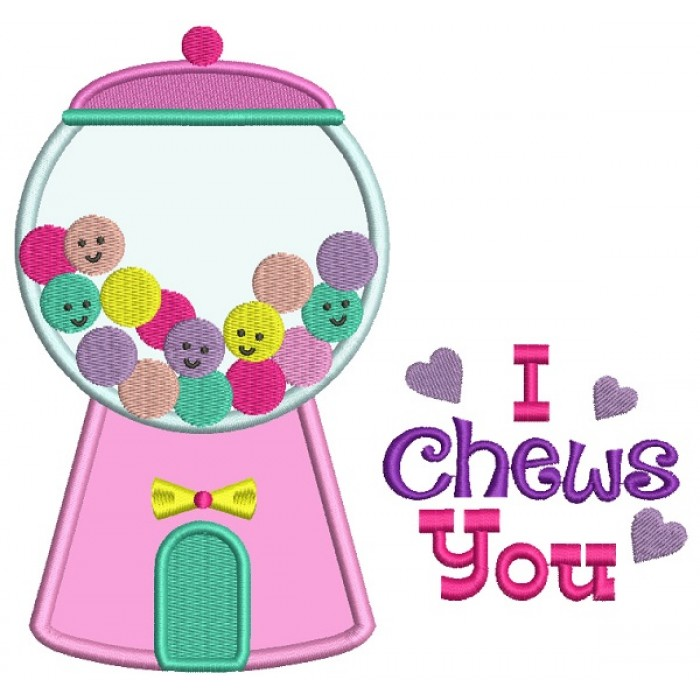 I Chews You Candy Machine Applique Machine Embroidery Design Digitized Pattern